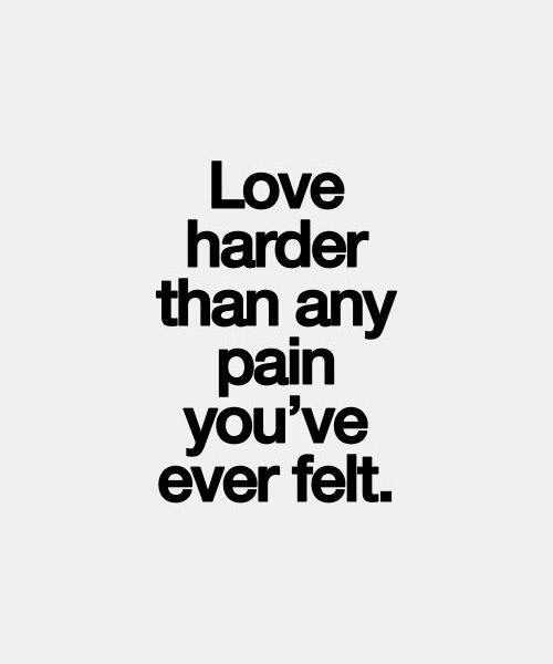 love-harder-than-any-pain-youve-ever-felt-232010