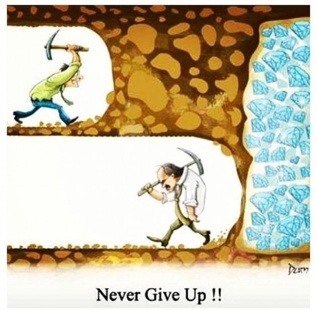 never give up :)